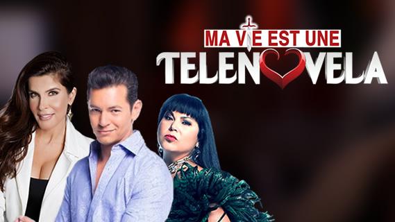 Replay Ma vie est une telenovela - Dimanche 24 mars 2019