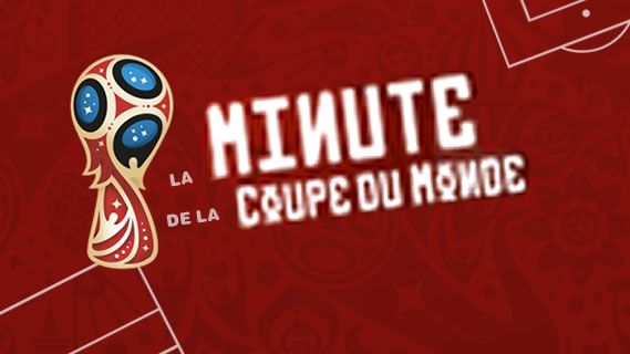 Replay La minute de la coupe du monde - Mardi 19 juin 2018