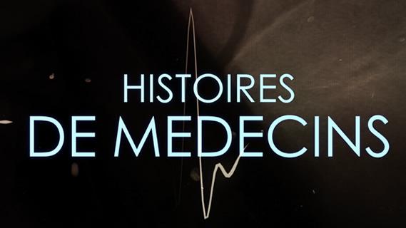 Replay Histoires de medecins - Samedi 13 octobre 2018