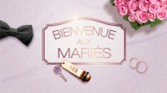 Replay Bienvenue aux maries - Mercredi 24 avril 2019