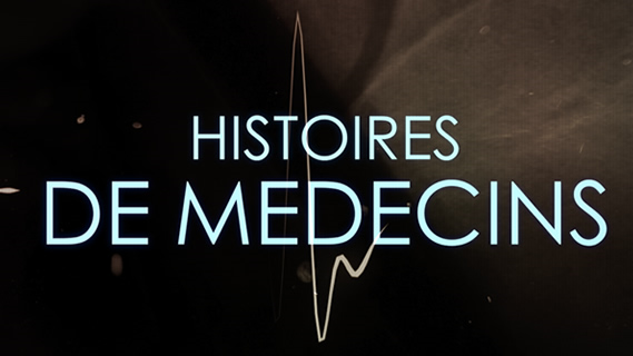 Replay Histoires de medecins - Samedi 12 mai 2018