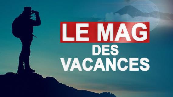 Replay Le mag des vacances - Jeudi 09 août 2018