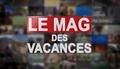 Replay Le mag des vacances - Lundi 17 décembre 2018