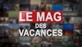 Replay Le mag des vacances - Jeudi 20 décembre 2018