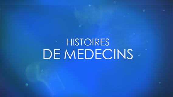 Replay Histoires de medecins - Samedi 14 septembre 2019